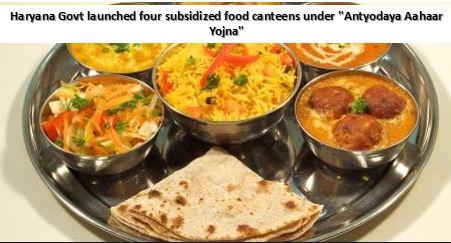 "Haryana Govt launched four subsidized food canteens under ""Antyodaya Aahaar Yojna"""
