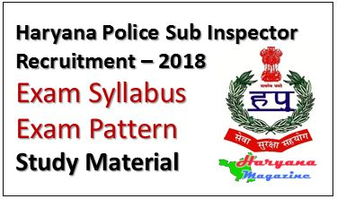 Haryana Police Sub Inspector (SI) Syllabus & Exam Pattern-2018