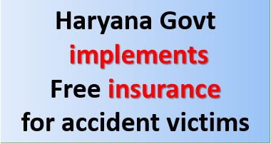 Haryana Govt implements Free insurance for accident victims