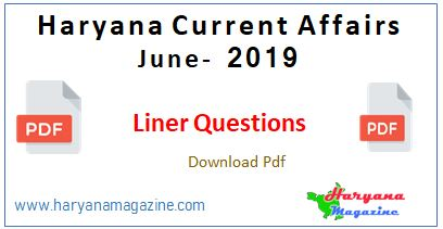 Haryana Current Affairs June 2019, Liner Questions